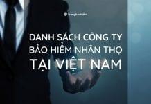 Danh sach cac cong ty bao hiem nhan tho tai Viet Nam