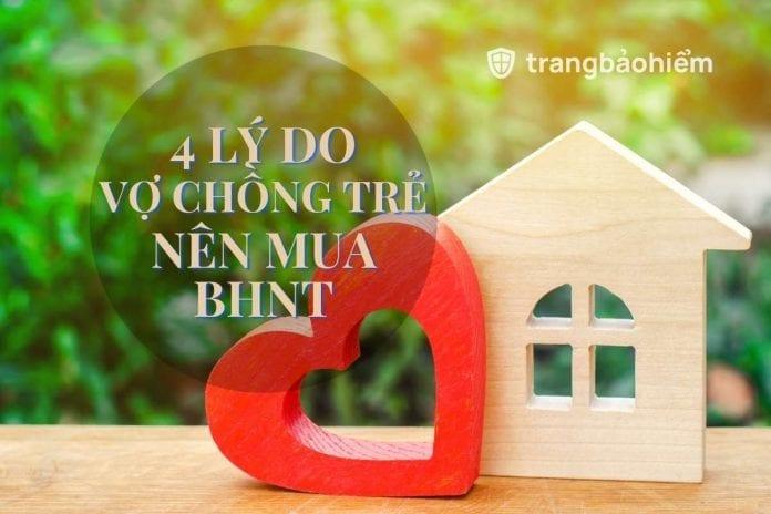 4 lý do vợ chồn trẻ nên mua BHNT